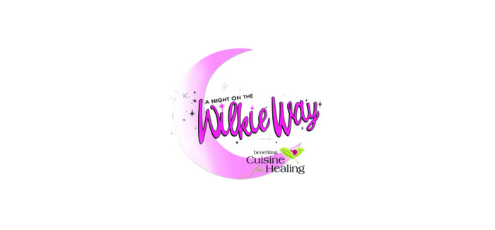 Cuisine for Healing Announces Sixth Annual A Night on the Wilkie Way Benefit Event