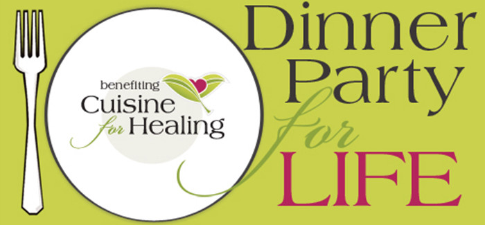 Cuisine for Healing Announces Fifth Annual Dinner Party for Life  Benefit Event