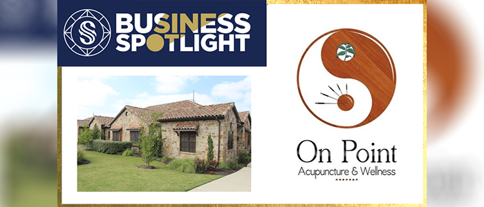 February 2019 Southlake Business Spotlight: On Point Acupuncture & Wellness
