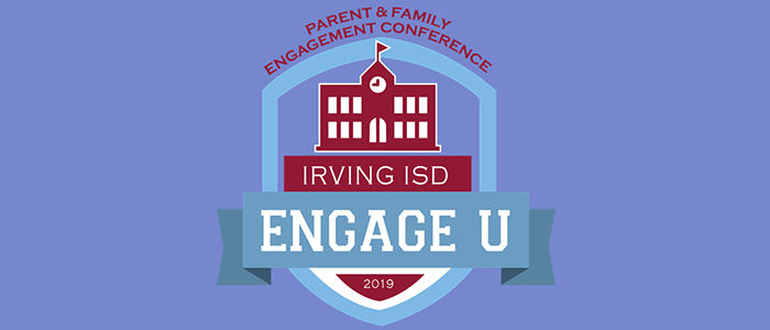 Irving ISD: Engage U: Parent and Family Engagement Conference