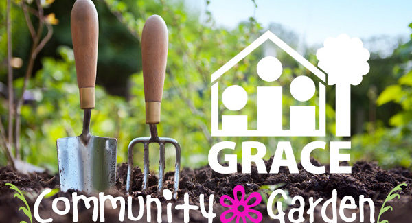 Grace – Community Garden Day August 17th