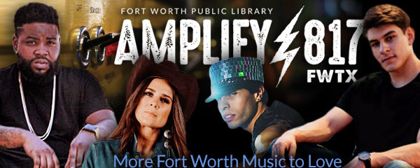More Fort Worth Music to Amplify
