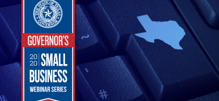 Sign-up for the Governor's Small Business Webinar Series – North Texas