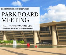 Dallas Park and Recreation Board meeting is June 4th!