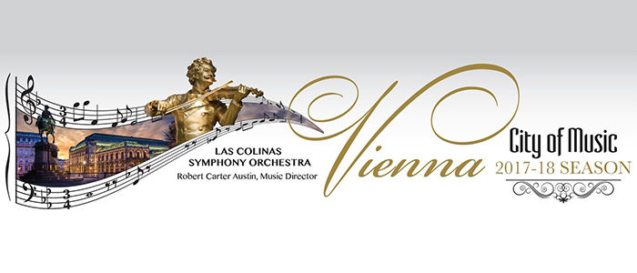 """The Las Colinas Symphony Orchestra continues its 2017-2018 Season, """"Vienna, City of Music!!"""" at the Irving Arts Center, Carpenter Hall. The season continues on March 17, 2018 and all performances are at 8:00PM!"""