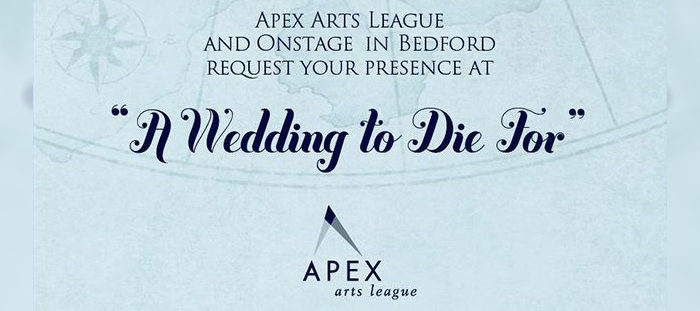 """Southlake: Apex Arts League and Onstage in Bedford Present Mystery Dinner Theater """"A Wedding to Die For"""""""
