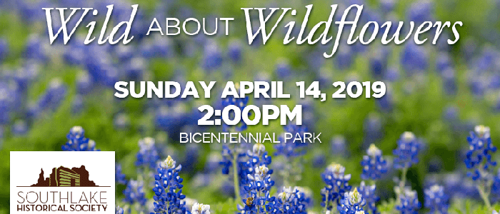 """The Southlake Historical Society presents """"Wild about Wildflowers"""""""