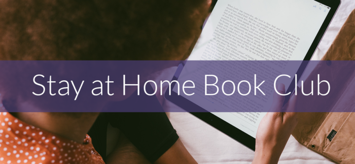 Lots of time on your hands? Join the Library's Stay at Home Book Club