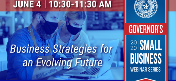 Governor's Small Business Webinar Series: Business Strategies for an Evolving Future with Governor Greg Abbott